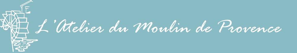 L'Atelier du Moulin de Provence